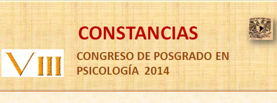 Constancias VIII Congreso de Posgrado en Psicología 2014
