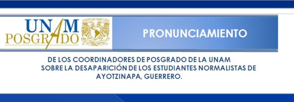 Pronunciamiento de los coordinadores de posgrado de la UNAM sobre la desaparición de los estudiantes normalistas de Ayotzinapa, Guerrero.